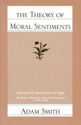 The Theory of Moral Sentiments By Smith, Adam/ Raphael, D. D./ MacFie, A. L.