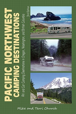 Pacific Northwest Camping Destinations By Church, Mike/ Church, Terri