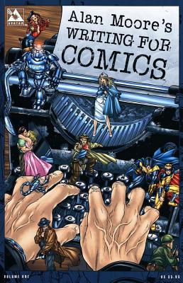 Alan Moore's Writing for Comics By Moore, Alan/ Burrows, Jacen
